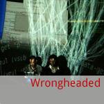 wrongheaded
